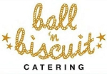 Ball n' Biscuit Catering